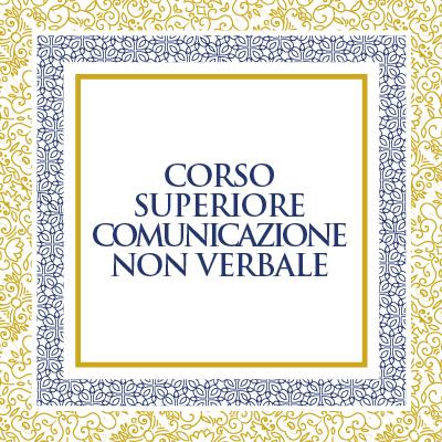 COMUNICAZIONE NON VERBALE - CORSO SUPERIORE