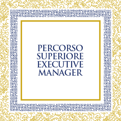 EXECUTIVE MANAGER - PERCORSO SUPERIORE